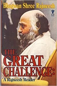 The Great Challenge: A Rajneesh Reader