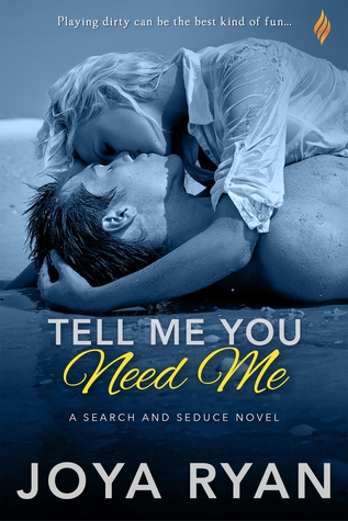 Tell Me You Need Me (Search and Seduce #1)