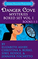 Danger Cove Mysteries Boxed Set, Vol. I (Danger Cove, #1-3)