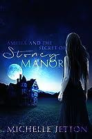 Amelia and the Secret of Stoney Manor