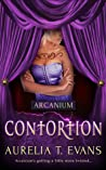 Contortion (Arcanium, #5)