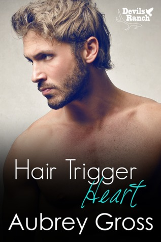 Hair Trigger Heart (Devils Ranch Book 3)
