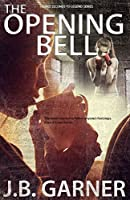 The Opening Bell (Three Seconds to Legend Book 1)