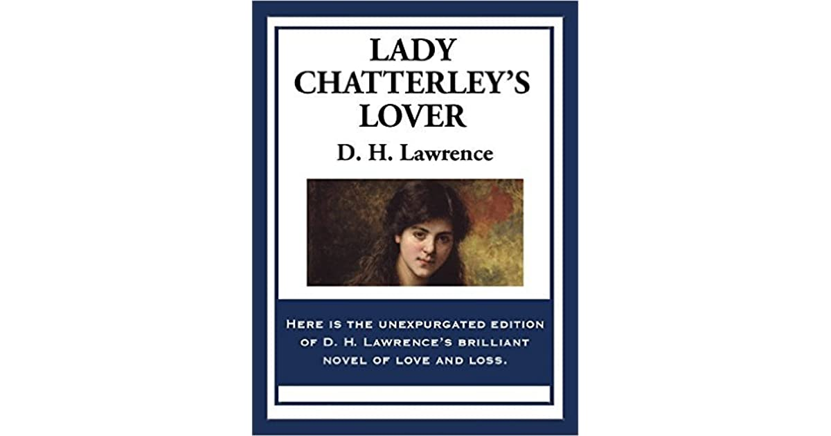 lady chatterley s lover analysis Lady chatterley's lover r lady chatterly is torn between her love for her husband and her physical desires see full summary » director: just.