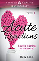 Acute Reactions (Practice Perfect, #1)