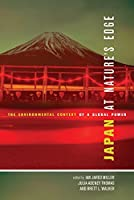 Japan at Nature's Edge: The Environmental Context of a Global Power