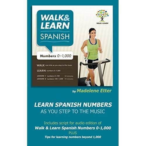 Walk and Learn Spanish Numbers 0 - 1,000: Learn Spanish