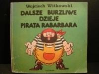 Dalsze burzliwe dzieje pirata Rabarbara by Wojciech Witkowski
