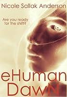 EHuman Dawn (The eHuman Trilogy Book 1)