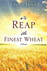 To Reap the Finest Wheat: A Novel