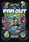 Far Out Fairy Tales