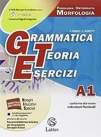Grammatica teoria esercizi. Vol A1: Fonologia, ortografia, morfologia