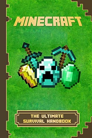 Minecraft: The Ultimate Survival Handbook: Spectacular All