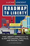Roadmap to Liberty by Lucas Vincent
