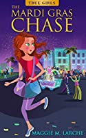 The Mardi Gras Chase (True Girls Book 1)