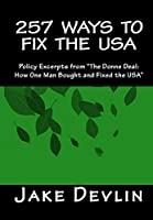 """257 Ways to Fix the USA: Policy Excerpts from """"The Donne Deal: How One Man Bought and Fixed the USA"""""""