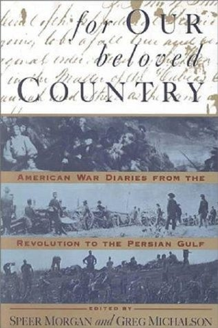 For Our Beloved Country: American War Diaries from the Revolution to the Persian Gulf