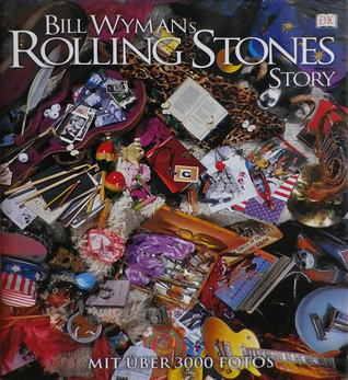Rolling with the Stones by Bill Wyman