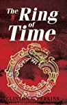 The Ring of Time by Clinton C. Perkins