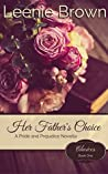 Her Father's Choice: A Pride and Prejudice Novella (Choices #1)