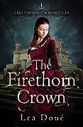 The Firethorn Crown (Firethorn Chronicles, #1)