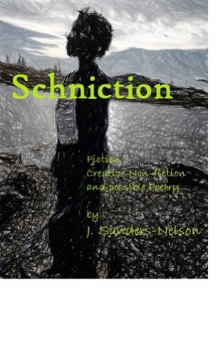 SCHNICTION: Hybrid, Fiction, Creative Non-fiction and Possible Poetry