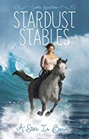 A Star Is Born (Stardust Stables, #1)