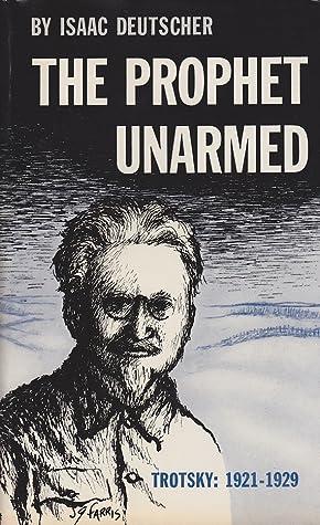 David M's review of The Prophet Unarmed: Trotsky: 1921-1929