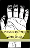 Supernatural Tales 31: Winter 2015/16