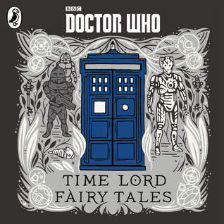 Doctor Who Time Lord Fairy Tales By Justin Richards