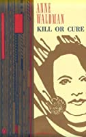Kill or Cure (Poets, Penguin)