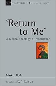'Return to Me': A Biblical Theology of Repentance