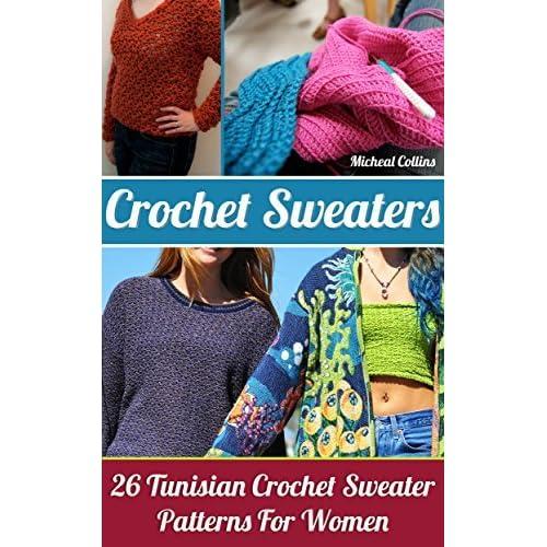 Crochet Sweaters 26 Tunisian Crochet Sweater Patterns For Women By