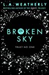 Broken Sky (The Broken Trilogy, #1)