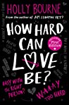 How Hard Can Love...