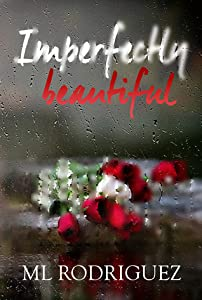 Imperfectly Beautiful (La Flor Series, #2)