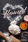 Floured (A Recipe For Love #1)