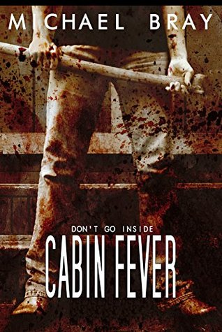 Cabin Fever by Michael Bray