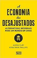A economia dos desajustados: Alternativas informais para um mundo em crise