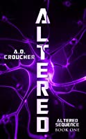 Altered (Altered Sequence, #1)
