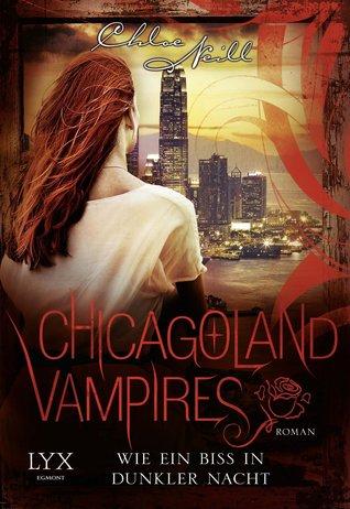 Wie ein Biss in dunkler Nacht  (Chicagoland Vampires, #12)