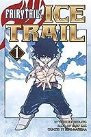 Fairy Tail Ice Trail, Vol. 1 (Fairy Tail Ice Trail, #1)