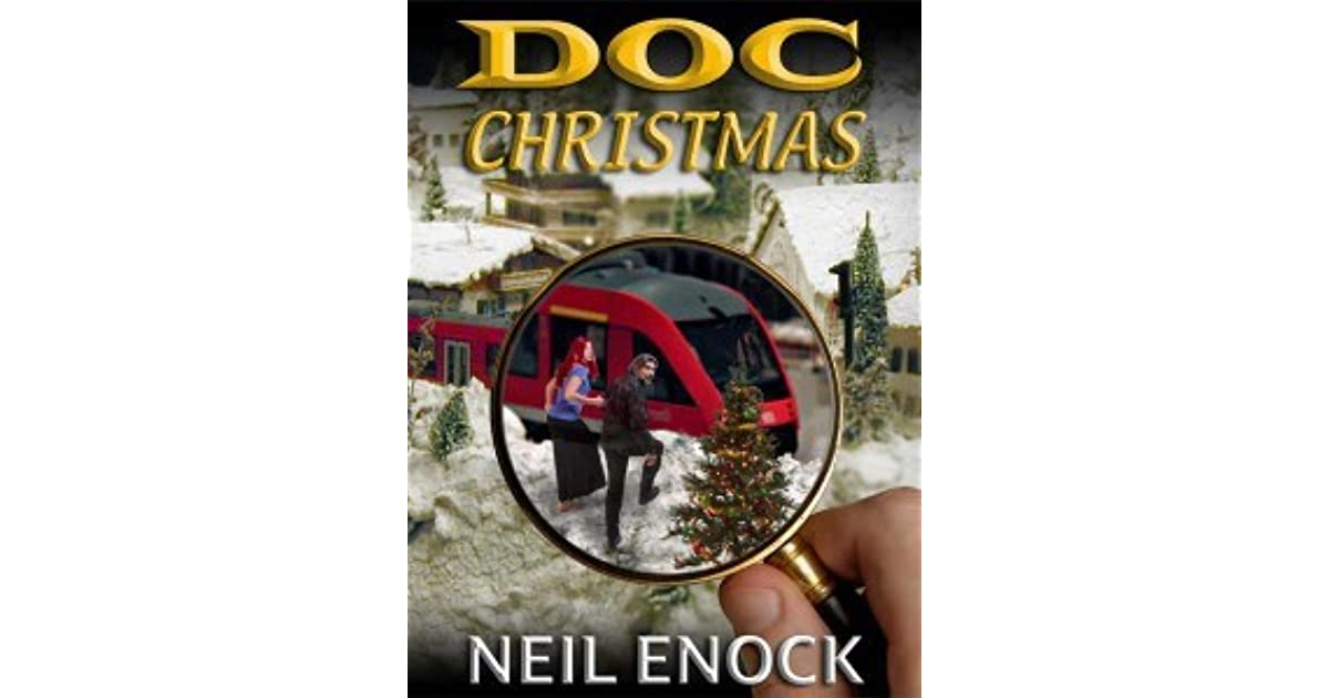 doc christmas and the magic of trains by neil enock