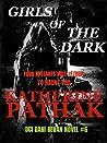 Girls Of The Dark (DCI Dani Bevan #6)