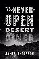 The Never-Open Desert Diner (Ben Jones, #1)