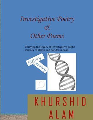 Investigative Poetry & Other Poems: An Investigative Poetic Journey after Olson and Sanders