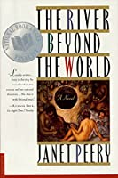 The River Beyond the World: A Novel