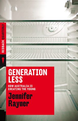 Generation Less: How Australia is Cheating the Young (Redback Quarterly #9)
