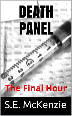 DEATH PANEL: The Final Hour