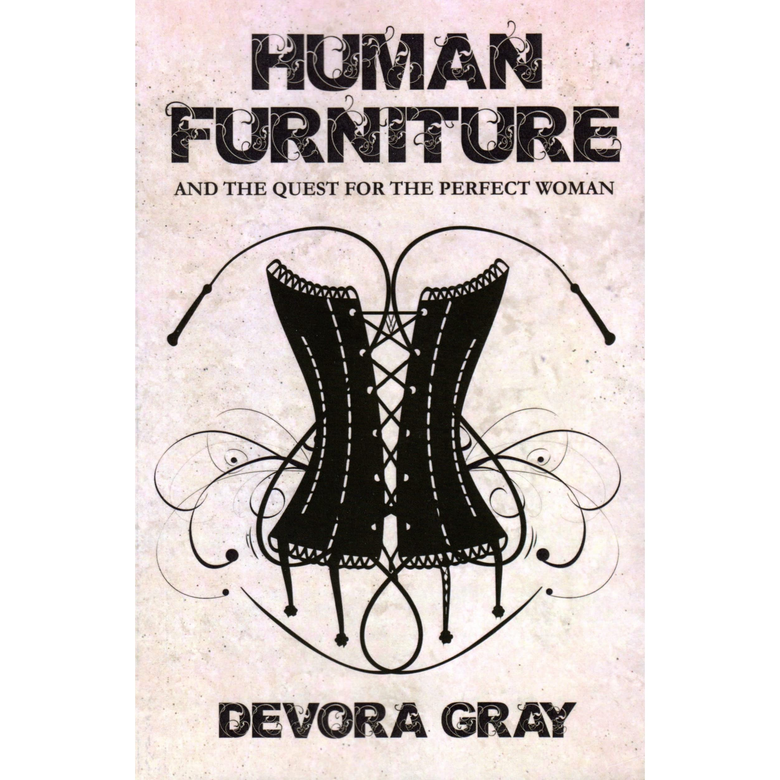 Human Furniture By Devora Gray Reviews Discussion